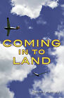 Coming in to Land by Dennis Hamely (Paperback, 2013)