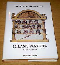 MILANO PERDUTA e altre Commedie Opere Teatrali Quintavalle SIPARIO Ediz. 1994