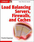 Load Balancing Servers, Fire Walls and Caches by Chandra Kopparapu (Hardback, 2002)
