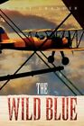 The Wild Blue by Clint Granger 9781450064026 Paperback 2010
