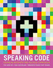 Speaking Code: Coding as Aesthetic and Political Expression by Geoff Cox, Alex McLean (Hardback, 2012)