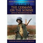 Germans on The Somme - Official War Dispatches 1916 by Gibbs Philip 1781583145