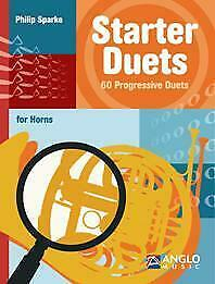 Starter Duets 60 Progressive Duets for Horns F//Eb Horn Philip Sparke Book Only A