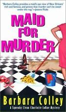 Maid for Murder (Charlotte LaRue Mystery Series, Book 1) Colley, Barbara Mass M