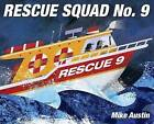Rescue Squad No. 9 by Mike Austin (Hardback, 2016)