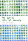The Global Internet Economy by MIT Press Ltd (Paperback, 2004)