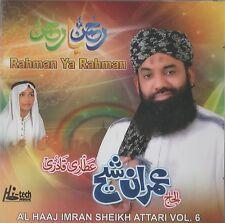 AL HAAJ IMRAN SHEIKH ATTARI VOL 6  RAHMAN YA RAHMAN - BRAND NEW CD -FREE UK POST