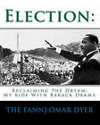 Election: My Ride with Barack Obama by The Fannj, The Fannj Dyer (Paperback / softback, 2008)