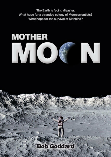 Mother Moon by Bob Goddard, the ideal gift for a science fiction fan