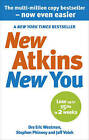 New Atkins for a New You: The Ultimate Diet for Shedding Weight and Feeling Great by Dr. Jeff S. Volek, Stephen D. Phinney, Eric C. Westman (Paperback, 2010)