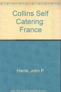 Collins-Self-Catering-France-By-John-P-Harris-William-Hedley