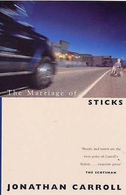 (Good)-The Marriage Of Sticks (Paperback)-Carroll, Jonathan-0575402490