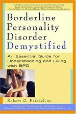 Demystified: Borderline Personality Disorder Demystified : An Essential Guide for Understanding and Living with BPD by Karin Friedel and Robert O. Friedel (2004, Paperback)