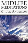 Midlife Meditations by Chuck Anderson (Paperback / softback, 2011)