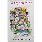 Oor Hoose by James Barclay (Paperback, 2000)
