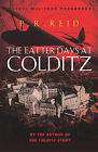 The Latter Days at Colditz by P. R. Reid (Paperback, 2003)
