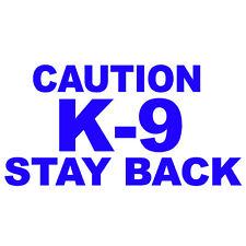 "CAUTION K-9 STAY BACK V1 (6"" BLUE) Vinyl Decal Window Sticker"