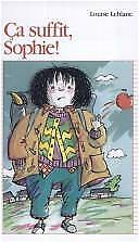 Ca Suffit, Sophie! by Leblanc, Louise