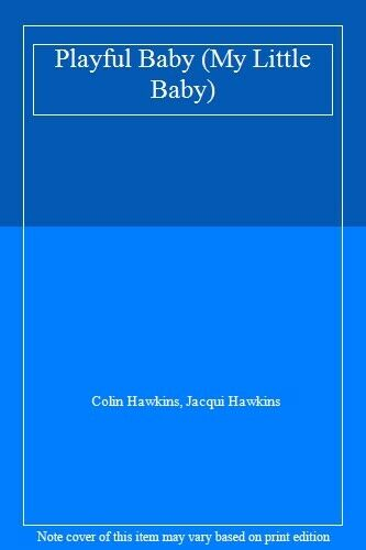 Hungry Baby (My Little Baby),Jacqui Hawkins, Colin Hawkins