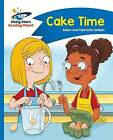 Reading Planet - Cake Time - Blue: Comet Street Kids by Adam Guillain, Charlotte Guillain (Paperback, 2016)