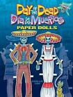Day of the Dead/Dia de los Muertos Paper Dolls by Kwei-lin Lum (Paperback, 2009)
