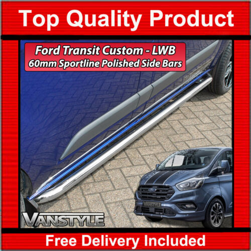 FORD TRANSIT CUSTOM SPORTLINE SIDE BARS LWB 2018 POLISHED STAINLESS TOURNEO