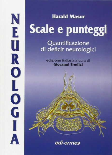 Harald Masur - Neurologia. Scale e punteggi - edi-ermes - 1999