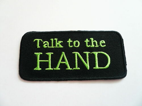 ricamate badge Talk to the mano FUNNY Iron on patch aufbügler