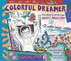 Colorful Dreamer: The Story of Artist Henri Matisse by Marjorie Blain Parker (Hardback, 2012)