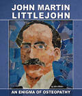 John Martin Littlejohn: An Enigma of Osteopathy by John O'Brien (Paperback, 2015)