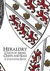 Heraldry: Coats of Arms, Crests and Seals A Colouring Book by Amberley Archive (Paperback, 2016)
