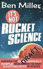 It's Not Rocket Science von Ben Miller (2014, Taschenbuch)