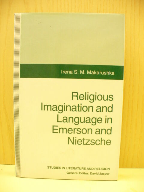 Religious Imagination and Language in Emerson and Nietzsche, Irena Makarushka