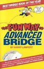 The Fun Way to Advanced Bridge by Harry Lampert 9780910791779 Paperback 2006
