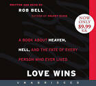 Love Wins: A Book about Heaven, Hell, and the Fate of Every Person Who Ever Lived by Rob Bell (CD-Audio)