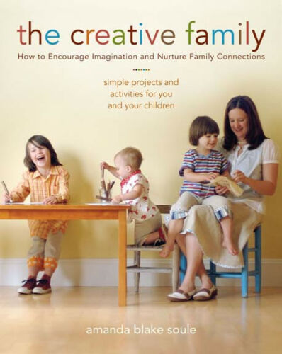1 of 1 - The Creative Family: How to Encourage Imagination and Nurture Family Connections