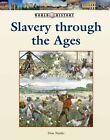 Slavery Through The Ages 9781420508604 Hardback