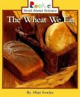 The Wheat We Eat 9780516265698 by Allan Fowler Paperback