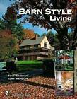 Barn Style Living: Design and Plan Inspiration for Timber Frame Homes by Tina Skinner (Hardback, 2005)