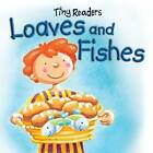 Loaves and Fishes by Juliet David (Board book, 2011)