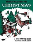 American Folk Songs for Christmas by Ruth Crawford Seeger (Paperback / softback, 2013)