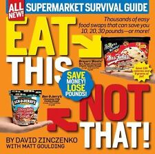 Eat This Not That! Supermarket Survival Guide : The No-Diet Weight Loss Solution by Matt Goulding and David Zinczenko (2011, Paperback, Revised)