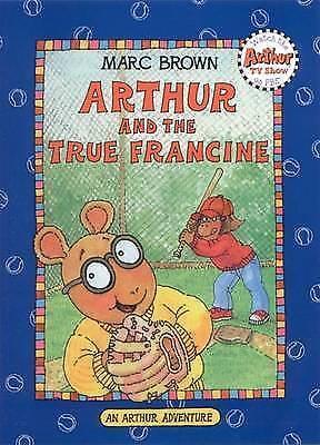 Brown, Marc, Arthur and the True Francine (Arthur Adventures), Very Good Book
