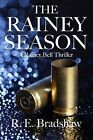 The Rainey Season: A Rainey Bell Thriller by R E Bradshaw (Paperback / softback, 2013)