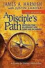 A Disciple's Path Daily Workbook: Deepening Your Relationship with Christ and the Church by James A Harnish, Justin LaRosa (Paperback / softback, 2015)