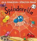 Spinderella von Julia Donaldson und Sebastian Braun (2016, Taschenbuch)