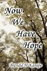 Now We Have Hope by Brenda H Kanipe (Paperback / softback, 2011)
