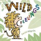 Wild Feelings by David Milgrim (Hardback, 2015)