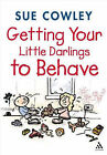 Getting Your Little Darlings to Behave by Sue Cowley (Paperback, 2004)