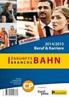 Zukunftsbranche Bahn Beruf & Karriere 2014 / 2015 (2014, Taschenbuch)